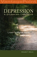 Depression A Stubborn Darkness Light For The Path