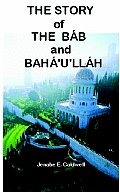 The Story of the Bab & Baha'u'llah