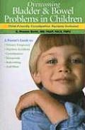 Overcoming Bladder & Bowel Problems in Children Child Friendly Constipation Recipes Included