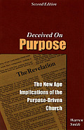 Deceived on Purpose: The New Age Implications of the Purpose Driven Life