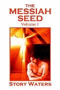 Messiah Seed Volume 1