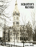 Scranton's Mayors by J. David Wenzel