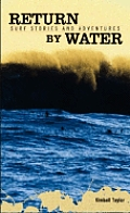 Return By Water Surf Stories & Adventure