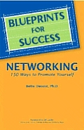 Blueprint for Networking Success: 150 Ways to Promote Yourself