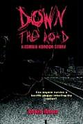 Down The Road A Zombie Horror Story