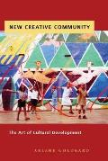New Creative Community The Art of Cultural Development