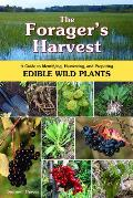 The Forager's Harvest: A Guide to Identifying, Harvesting, and Preparing Edible Wild Plants Cover