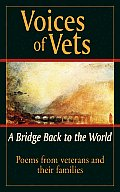 Voices of Vets a Bridge Back to the World Poems from Veterans & Their Families