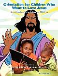 Orientation for Children Who Love Jesus: New Members' Orientation for Children
