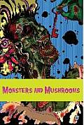 Monsters and Mushrooms