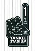 Wise Guide Yankee Stadium: The Fan Navigator to Yankee Stadium