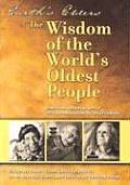 Earths Elders The Wisdom of the Worlds Oldest People