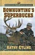 Bowhuntings Superbucks