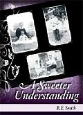 Sweeter Understanding