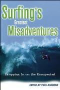 Surfings Greatest Misadventures 1/E: Dropping in on the Unexpected