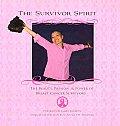 Survivor Spirit the Beauty Passion & Pow