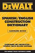 DeWalt Illustrated Spanish English Construction Dictionary