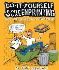 Do It Yourself Screenprinting A Graphic Novel
