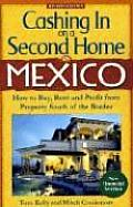 Cashing in on a Second Home in Mexico How to Buy Rent & Profit from Real Estate South of the Border