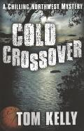 Cold Crossover: A Chilling Northwest Mystery