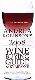 Andrea Robinsons 2008 Wine Buying Guide