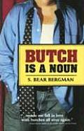 Butch Is A Noun