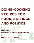 Doing-Cooking: Recipes for Food, Settings and Politics