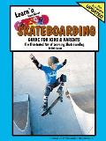 Learn'n More about Skateboarding Guide for Kids & Parents
