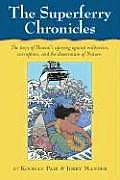 The Superferry Chronicles: Hawaii's Uprising Against Militarism, Commercialism, and the Desecration of the Earth Cover