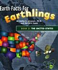 Earth Facts for Earthlings Book 2 The United States