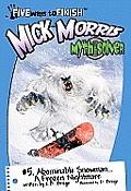 Mick Morris Myth Solver #5: Mick Morris Myth Solver #5 Abominable Snowman...a Frozen Nightmare!