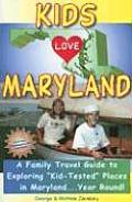 Kids Love Maryland: A Family Travel Guide to Exploring