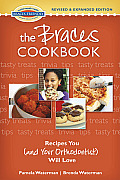 The Braces Cookbook: Recipes You (and Your Orthodontist) Will Love