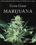 Grow Great Marijuana: An Uncomplicated Guide to Growing the World's Finest Cannabis Cover