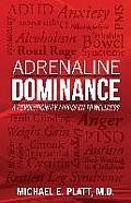 Adrenaline Dominance A Revolutionary Approach to Wellness