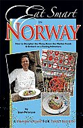 Eat Smart in Norway: How to Decipher the Menu, Know the Market Foods & Embark on a Tasting Adventure
