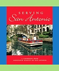Serving San Antonio: A Cookbook from Assistance League of San Antonio