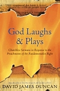 God Laughs & Plays Churchless Sermons In
