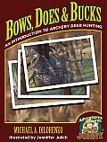 Bows, Does & Bucks!: An Introduction to Archery Deer Hunting (Adventures with Jonny)