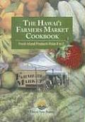 Hawaii Farmers Market Cookbook Fresh Island Products from A to Z