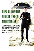 How to Become a Mail Order Millionaire