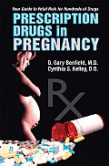 Prescription Drugs in Pregnancy: Your Pocket Guide to Fetal Risk for Hundreds of Drugs