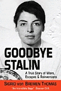 Goodbye Stalin: A True Story of Wars, Escapes and Reinvention