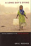 A Long Day's Dying: Critical Moments in the Darfur Genocide
