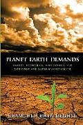 Planet Earth Demands: Energy, Economics, Employment, and Our Inner and Outer Environments
