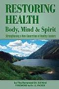 Restoring Health: Body, Mind and Spirit