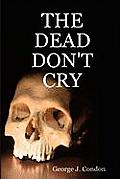 The Dead Don't Cry