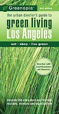 Greenopia Los Angeles The Urban Dwellers Guide to Green Living