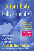 Is Your Body Baby Friendly Unexplained Infertility Miscarriage & IVF Failure Explained