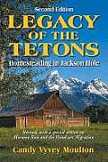Legacy of the Tetons Homesteading in Jackson Hole